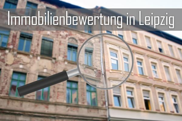 Worauf Sie bei der Immobilienbewertung in Leipzig achten müssen
